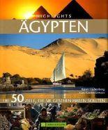 Highlights Ägypten: Die 50 Ziele, die Sie gesehen haben sollten