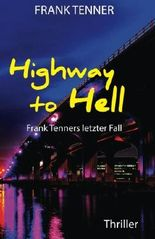 Highway to Hell: Frank Tenners letzter Fall