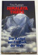 Himalaya-Tigers. Der Kampf um das Dach der Welt