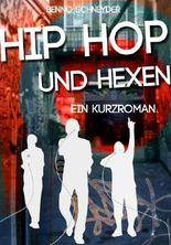 Hip Hop Und Hexen (Ein Kurzroman)
