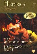 Historical Special Band 42 ~ Gefesselte Herzen - Bis zur zwölften Nacht ;