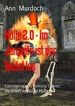 Hölle 2.0 - Im Jenseits ist der Teufel los: Cassiopeiapress Fantasy Stories: Illustriert von Gaby Hylla