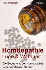 Homöopathie Lüge und Wahrheit. Die Bedeutung der Homöopathie in der modernen Medizin.