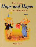 Hops und Huper, Ein Geschenk für Huper