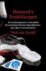 """Howard's Erzählungen: Humoresk-frivole Geschichten aus der """"Welt der Erotik"""""""