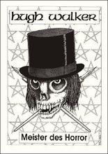 Hugh Walker - Meister des Horror. Schriftenreihe Band 14