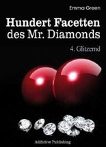 Hundert Facetten des Mr. Diamonds, Band 4: Glitzernd