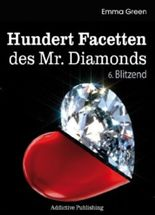 Hundert Facetten des Mr. Diamonds, Band 6: Blitzend