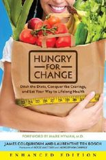 Hungry for Change (Enhanced Edition): Ditch the Diets, Conquer the Cravings, and Eat Your Way to Lifelong Health