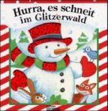 Hurra, es schneit im Glitzerwald