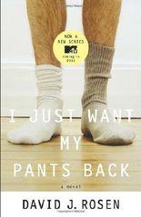 I Just Want My Pants Back