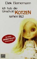 Ich hab die Unschuld kotzen sehen 1+2 von Dirk Bernemann (2008) Taschenbuch