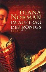Im Auftrag des Königs : Roman ;