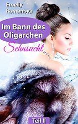 Im Bann des Oligarchen: Sehnsucht: Erotischer Liebesroman (Band 2)