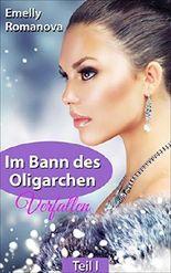 Im Bann des Oligarchen: Verfallen: Erotischer Liebesroman (Band 1)
