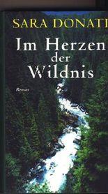 Im Herzen der Wildnis : Roman. , = Into the wilderness ; 3828906370