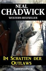 Im Schatten der Outlaws (Neal Chadwick Western-Edition)