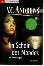 Im Schein des Mondes : Roman. V. C. Andrews. Dt. von Susanne Althoetmar-Smarczyk, Die Hudson-Saga ; 4Club-Taschenbuch Club-Premiere