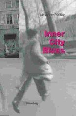 Inner City Blues: Geschichten aus dem Herzen der Stadt