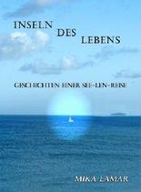 Inseln des Lebens: Geschichten einer See-len-Reise