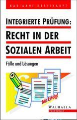 Integrierte Prüfung: Recht in der sozialen Arbeit