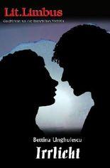 Irrlicht: Love.Limbus. Mit Lust und Liebe: 3 (Lit.Limbus. Geschichten aus der literarischen Vorh?lle)