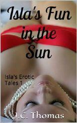 Isla's Fun in the Sun (Isla's Erotic Tales)