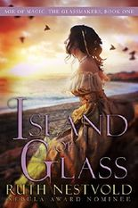 Island of Glass: The Age of Magic (The Glassmakers Book 1)