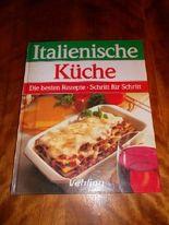 Italienische Küche. Die besten Rezepte Schritt für Schritt