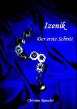 Izenik - Der erste Schritt