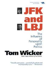 JFK and LBJ: The Influence of Personality Upon Politics