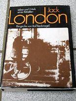 Jack London : Leben u. Werk e. Rebellen. Biografie.