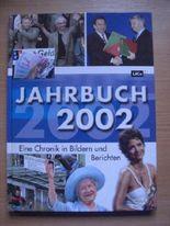 Jahrbuch 2002. Eine Chronik in Bildern und Berichten.