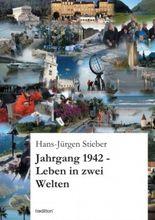 Jahrgang 1942 -Leben in zwei Welten