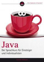 Java: Der Sprachkurs fr Einsteiger und Individualisten