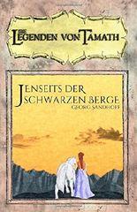 Jenseits der schwarzen Berge (Die Legenden von Tamath)