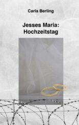 Jesses Maria - Hochzeitstag