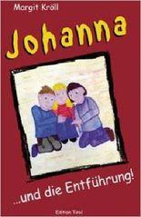 Johanna: ... und die Entführung!