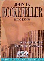 John D. Rockefeller . Die Karriere des Wirtschafts-Titanen