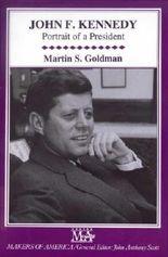 John F. Kennedy: Portrait of a President (Makers of America)
