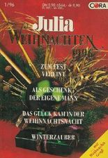 Julia-Weihnachten 1996 - Zum Fest vereint; Als Geschenk-der eigene Mann; Das Glück kam in der Weihnachtsnacht; Winterzauber