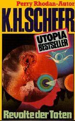 K.H.Scheer-UTOPIA BESTSELLER Taschenbuch 02, Revolte der Toten (..Perry Rhodan-Autor)