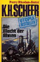 K.H.Scheer-UTOPIA BESTSELLER Taschenbuch 32, Die Macht der Ahnen (Perry Rhodan-Autor)