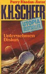 K.H.Scheer-UTOPIA BESTSELLER Taschenbuch 35, Unternehmen Diskus (Perry Rhodan-Autor)
