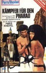 Kämpfer für den Pharao. Perry Rhodan Planetenromane 177, 1. Auflage (Atlan Zeitabenteuer).