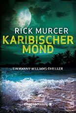 Karibischer Mond (Ein Manny-Williams-Thriller)