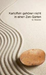 Kartoffeln gehören nicht in einen Zen-Garten