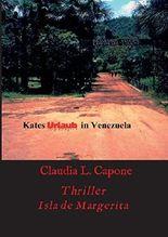 Kates Urlaub in Venezuela: Thriller   Isla de Margarita