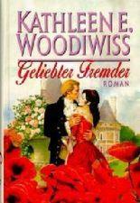 Kathleen E. Woodiwiss: Geliebter Fremder