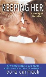 Keeping Her - A Losing It Novella